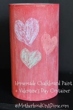 Make Your Own Chalkboard Paint + Valentine's Day Container