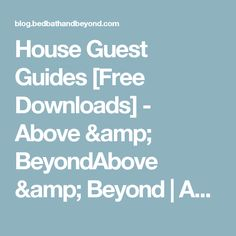 House Guest Guides [Free Downloads] - Above & BeyondAbove & Beyond | Above & Beyond, the blog from Bed Bath & Beyond, features cooking, recipes, food, entertaining, gift ideas, home decor,  organizing advice, and more ideas and inspiration!