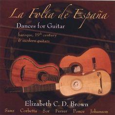 Elizabeth C.D. - La Folia De Espana: Dances For Guitar