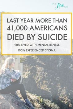 Last year more than 41K Americans died by suicide. 90% of those Americans lived with mental illness and 100% of them experienced stigma. Stigma may exist, but so do we. It's time to eliminate the mental health stigma.