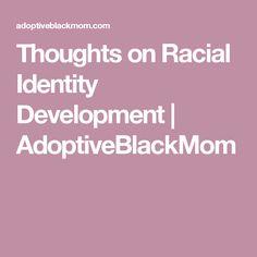 Thoughts on Racial Identity Development | AdoptiveBlackMom