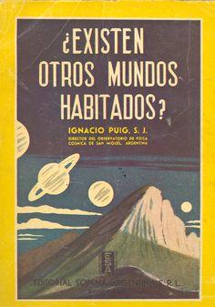 Puig, Ignacio. ¿Existen otros mundos habitados?. Buenos Aires : Sopena Argentina, 1941