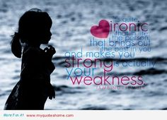 quotes about strength and beauty – strong your weakness