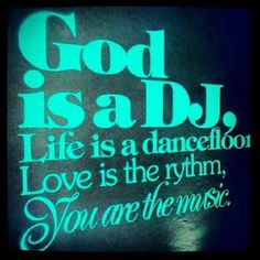 God is a DJ life quotes quotes quote god life life lessons god quotes