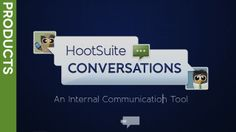 HootSuite Conversations, The Internal Communication Tool