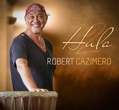 Robert Cazimero - Hula 2  Get it now! www.mountainapplecompany.com/hula2