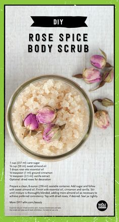 Rose Spice Body Scrub 1 cup ml) cane sugar cup ml) sweet almond oil 5 drops rose otto essential oil or rose absolute in jojoba oil teaspoon ml) ground cinnamon teaspoon ml) vanilla extract Optional: dried roses for decoration A Body Scrub Recipe, Diy Body Scrub, Sugar Scrub Recipe, Diy Scrub, Sugar Scrub Homemade, Homemade Skin Care, Homemade Beauty Products, Soap Recipes, Bath Recipes