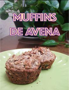 Muffins de avena sin leche de vaca, mantequilla o azúcar refinada. DELICIOSOS!