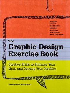 The Graphic Design Exercise Book - http://books.goshopinterest.com/arts-photography/the-graphic-design-exercise-book/