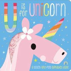 Cover image for U is for unicorn : a touch-and-see alphabet book! Childrens Alphabet, Alphabet Book, Pegasus, Book Club Books, New Books, Make Believe, Toddler Books, Magical Unicorn, Book Themes