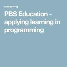 PBS Education - applying learning in programming