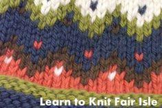Learn Fair Isle Knitting + Knit a Hat!