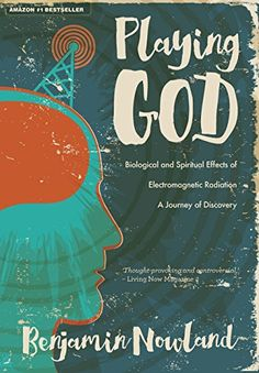 Playing God: Biological and Spiritual Effects of Electromagnetic Radiation by Benjamin Nowland http://www.amazon.com/dp/1925341240/ref=cm_sw_r_pi_dp_j7QMwb1GTDF2Z