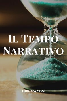 Il tempo narrativo: durata, ritmo, velocità degli eventi nella narrazione - Libroza.com
