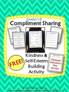 Compliment Sharing: An Unselfish Kindness & Self-Esteem Building Activity {FREE} Students wear a sheet that gets covered with compliments by their peers. Includes posters & activity analysis questions AND Valentine's Day version!