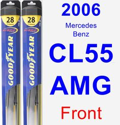 Front Wiper Blade Pack for 2006 Mercedes-Benz CL55 AMG - Hybrid