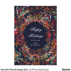 Beautiful Wreath Happy Holidays Floral Card Beautiful Wreath an abundance of lovely florals, wishing your loved ones in style. Floral berries, foliage in rich blues, reds and yellows. Christmas Invitation Card, Holiday Invitations, Invitation Paper, Floral Invitation, Invites, Happy Holidays, Christmas Holidays, Christmas Cards, Holiday Photo Cards