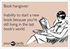 L'incapacité de commencer un nouveau livre parce qu'on vit toujours dans l'univers du livre précédent...