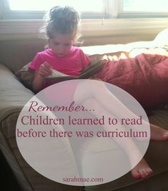 Children learned to read before there was curriculum