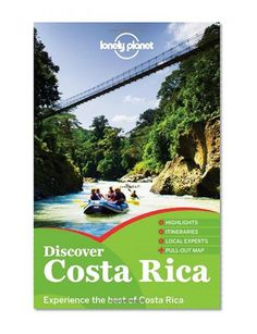 Lonely Planet Discover Costa Rica (Country Guide)/Nate Cavalieri, Wendy Yanagihara, Adam Skolnick