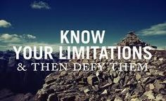 Know your limitations & then defy them #quote #travel