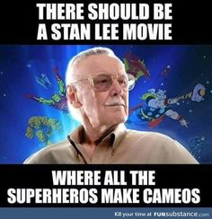 Stan Lee Movie. But it should tie together every Stan Lee cameo into one smooth storyline