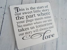 "Wedding Sign ""This is the start of our sweet little story...our story will always read love"" Can also be customized w names / date"