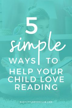 Reading helps children academically, socially, emotionally, and developmentally—here are 5 simple ways to get your child to love reading! Encourage your child to read, help them be more proficient readers, and focus on building early literacy skills. Reading Help, Reading Time, Love Reading, Literacy Skills, Early Literacy, Subscriptions For Kids, Book Subscription, Good Readers, Educational Activities For Kids