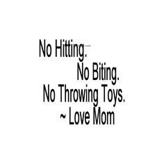 No Hitting No Biting No Throwing Toys Love Mom  Wall by Vinyl2Envy, $13.00