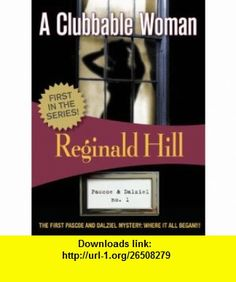 A Clubbable Woman (Felony  Mayhem Mysteries) (Pascoe  Dalziel) (9781933397931) Reginald Hill , ISBN-10: 1933397934  , ISBN-13: 978-1933397931 ,  , tutorials , pdf , ebook , torrent , downloads , rapidshare , filesonic , hotfile , megaupload , fileserve