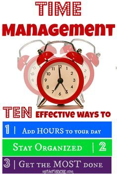 Time Management - Mother's Niche. These are actually helpful and doable. Now if I would just get off the Internet and go do them...