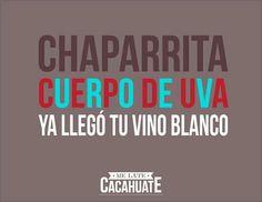 Chaparrita cuerpo de uva, ya llegó tu vino blanco