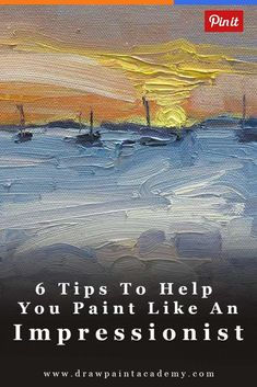 6 Tips To Help You Paint Like An Impressionist Painting Tips, Impressionist, Home Improvement, Movie Posters, Movies, Art, 2016 Movies, Films, Popcorn Posters