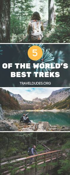 5 of the best treks in the world. From the Inca Trail in Peru to Everest Base Camp in Nepal, be sure to add these treks to your adventure travel bucket list!   Blog by Travel Dudes: Community for Travelers, by Travelers!