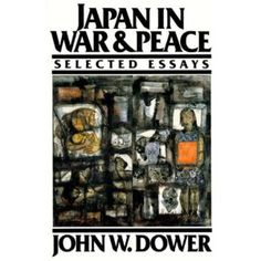 war and peace essay topics Japan in War and Peace: Selected Essays by John W. Peace Essay, Love Essay, Massachusetts Institute Of Technology, Make Peace, Essay Topics, Cause And Effect, Higher Education, Education College, World War One