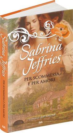 Sabrina Jeffries - PER SCOMMESSA E PER AMORE - Cerca con Google