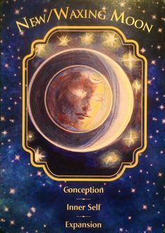 """new waxing moon Daily Angel Oracle Card, from the Angel dreams Oracle Card deck, by Doreen Virtue, Ph.D and Melissa Virtue: New~ Waxing Moon New~ Waxing Moon: """"Conception, Inner Self, Expansion."""""""