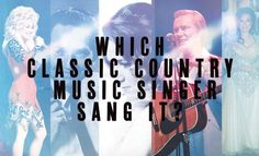 Do you know? http://www.countryoutfitter.com/style/classic-country-music-quiz/