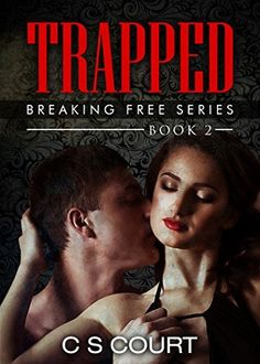 TRAPPED (Breaking Free Book 2) by C S Court, http://www.amazon.com/dp/B00O27RCYE/ref=cm_sw_r_pi_dp_Osptub1RQPN15