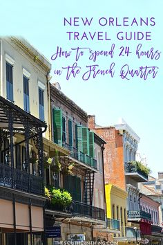 A New Orleans travel guide from a local's perspective. Things to do & how to spend one day in the French Quarter. Leave with a true experience of the NOLA!