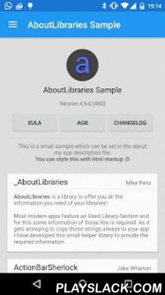 "AboutLibraries Library  Android App - playslack.com ,  AboutLibrariesAboutLibraries is a library to offer you all the information you need of your libraries!Most modern apps feature an ""Used Library""-Section and for this some information of those libs is required. As it gets annoying to copy those strings always to your app I've developed this small helper library to provide the required information.This is the sample app for the library. You can find all details, how to use, ... on the…"