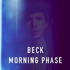 """Beck's Morning Phase Tracklist:  """"Morning""""  """"Heart Is A Drum""""  """"Say Goodbye""""  """"Waking Light""""  """"Unforgiven""""  """"Wave""""  """"Don't Let It Go..."""