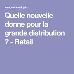 Quelle nouvelle donne pour la grande distribution ? - Retail