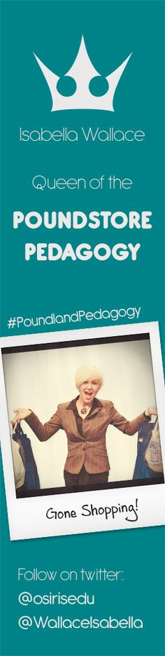 """Poundland Pedagogy"" - Isabella Wallace reveals how 'poundstores' are an Aladdin's Cave for the innovative teacher! #poundlandpedagogy"
