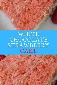 WHITE CHOCOLATE STRAWBERRY CAKE #WHITE #CHOCOLATE #STRAWBERRY #CAKE