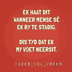 Dis tyd dat ek my voet neersit. Afrikaans, True Words, Lol, Quotes, Shark, Funny Stuff, Humor, Summer Recipes, Funny Things