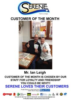 Customer of the Month  Regular readers of the Serene Newsletter will be aware that every month, staff members here at Serene choose their Customer of the Month. This lucky customer receives £30.00 in Serene Vouchers plus the opportunity to have a photo taken with the Boss. Of course the photo will only be taken with the winner's permission.