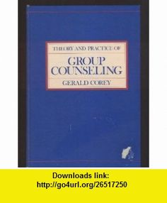 theory and practice of group counseling Buy or rent theory and practice of group counseling as an etextbook and get instant access with vitalsource, you can save up to 80% compared to print.