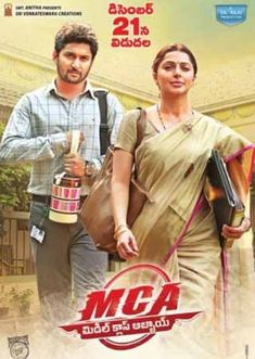 Movie: MCA Middle Class Abbayi (2017) Telugu Movie Stars: Nani, Sai Pallavi, Bhoomika Chawla Genres: Comedy IMDB Rating: 6.6/10 Director: Venu Sriram Relea