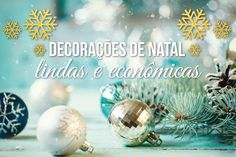 Decorações de Natal lindas e econômicas - Blog da Mimis - Separei os melhores, + práticos e econômicos tutoriais de decoração natalina!!